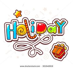 Vector illustration of bright inscription holiday with gift box on light background. Hand drawn line art design for web, site, advertising, banner, poster, board and print.   - stock vector
