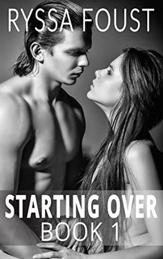 Starting Over: A New Adult Romance (Book 1) by Ryssa Foust, http://www.amazon.com/dp/B00QXE7TOC/ref=cm_sw_r_pi_dp_NnEOub12867QM