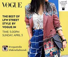The clock is ticking the wait is over to catch the best of #LakmeFashionWeek Street Style by @vogueindia today from 5:00 p.m. by lakmefashionwk