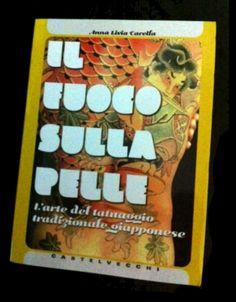 """cover del libro Anna Livia Carella """"Il fuoco sulla pelle, l'arte del tatuaggio tradizionale giapponese"""", Castelvecchi. € 16,00"""