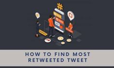 How To Find Most Retweeted Tweet | SociAlert Blog Twitter Stats, Best Tweets, Twitter Followers, In My Feelings, All About Time, Marketing, Tips, Blog