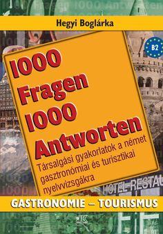 Hegyi Boglárka: 1000 Fragen 1000 Antworten című könyvet ajánljuk a COLUMBUS NYELVSTÚDIÓ gazdasági/üzleti nyelvtanfolyamára jelentkezők számára. Signs, Shop Signs, Sign