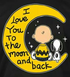 """I love you to the moon and back.""~Charlie Brown and Snoopy Charlie Brown Y Snoopy, Snoopy Love, Snoopy And Woodstock, Snoopy Quotes Love, Meu Amigo Charlie Brown, Love Quotes, Funny Quotes, Peanuts Cartoon, Peanuts Snoopy"
