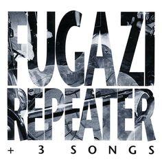 Repeater + 3 Songs de Fugazi