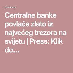 Centralne banke povlače zlato iz najvećeg trezora na svijetu   Press: Klik do…