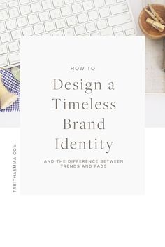 timeless brand design, how to design a timeless brand identity. The difference between fads and trends. What to consider when designing your visual branding. #branding