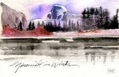 Snow-capped Half Dome at Yosemite National Park in winter (Watercolor on Strathmore watercolor postcard)
