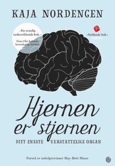 Hjernen er stjernen: ditt eneste uerstattelige organ