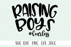 Rasing Boys #fearless - svg, png, eps, dxf, jpeg - Cricut Cut File - Silhouette Cut File - Instant Download - Commercial Use Ok