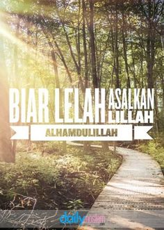 Biar Lelah Asalkan Lillah Alhamdulillah Mind Maps, Sad Art, Alhamdulillah, Be A Better Person, Doa, Islamic Quotes, Great Quotes, Allah, Muslim