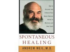 100 Books Every Woman Should Read: 21. Spontaneous Healing by Dr. Andrew Weil