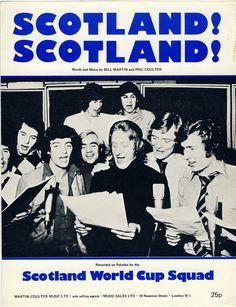 Scotland !  Scotland !. The song of the Scotland football team before the 1974 World Cup Finals.