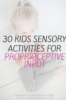 30 Kids Sensory Activities for Proprioceptive Input | ASD, SPD Activities | Autism | Sensory Processing Disorder | Sensory Integration - Proprioception.