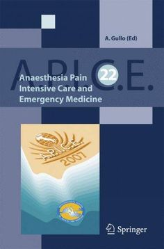 Anaesthesia, Pain, Intensive Care and Emergency A.P.I.C.E.: Proceedings of the 22st Postgraduate Course in Critic...