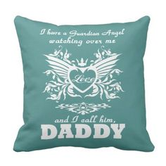 My guardian Angel My DADDY Throw Pillow - love gifts cyo personalize diy
