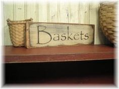 Primitive Grungy Old Early Look Baskets Wood Sign by palmerfalls, $10.00