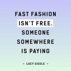 Fast Fashion Isn't Free - Women's style: Patterns of sustainability Fashion Moda, Fast Fashion, Slow Fashion, Fashion Fashion, Fashion History, Fashion Outfits, Ethical Fashion Brands, Ethical Clothing, Quotes Vegan