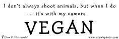 Vegan Photographer by drewb-photography.deviantart.com on @deviantART