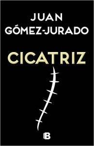 Cicatriz, Juan Gomez Jurado - #roslena #llibres #libros #cicatriz #novelas