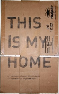 everyday materials such as a cardboard boxes, newspaper or other materials we can relate to homeless people with. These items are not worth much to the everyday person but to a homeless person it is their home, shelter, blanket, warmth