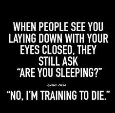TRAINING TO DIE! HA!