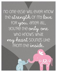 Love this quote (Mother and Child) too kute to not pin, hahah i know what my mom's heart sounds frm the inside :)