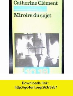 Miroirs de sujet Catherine Clement ,   ,  , ASIN: B002K66AG0 , tutorials , pdf , ebook , torrent , downloads , rapidshare , filesonic , hotfile , megaupload , fileserve