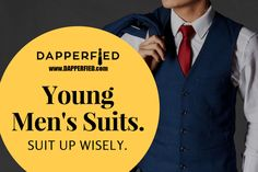 Young Men's Suits: Suit Up Wisely. - http://www.dapperfied.com/young-mens-suits/