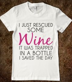 RESCUED SOME WINE - glamfoxx.com - Skreened T-shirts, Organic Shirts, Hoodies, Kids Tees, Baby One-Pieces and Tote Bags