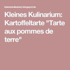 """Kleines Kulinarium: Kartoffeltarte """"Tarte aux pommes de terre"""""""