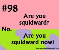 """""""That looks like Squidward too, in angry mob form!!"""" - Spongebob :P"""