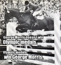 George Morris Truisms via Horse Nation :D