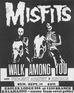 "Another flyer from the same September 26 Kalamazoo show. The Misfits, inspired by B-horror films, created a campy punk subculture appropriately known as horror-punk. Key track: ""Teenagers from Mars"" Glenn Danzig, Tour Posters, Band Posters, Music Posters, Concert Flyer, Concert Posters, Misfits Band, The Misfits, Punk Subculture"