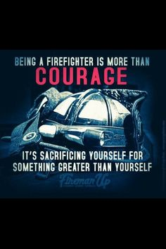 Courage Firefighter Sacrifice