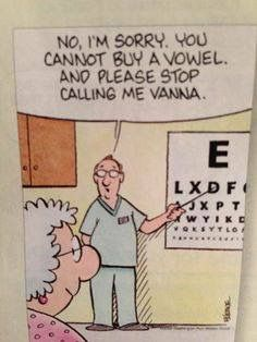 Funny Cartoon comparing an eye chart to Wheel of Fortune Office Humor, Work Humor, Smiles And Laughs, Just For Laughs, Eye Jokes, Eye Puns, Optometry Humor, Optometry School, Surgery Humor