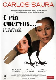 Cria Cuervos - Spain - (1976) Director: Carlos Saura IMDB: In Madrid, the orphan sisters Irene, Ana and Maite are raised by their austere aunt Paulina together with their mute and crippled grandmother after the death of their mother and their military father Anselmo.
