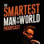 Kittens mctavish! It's the Smartest Man in the World, Greg Proops!