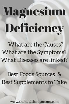 Magnesium Deficiency- Causes, Symptoms, Diseases, & What Foods & Supplements are best. - www.thehealthnutmama.com