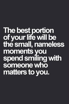 the best portion of your life. #quote #words