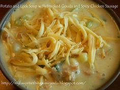 Creamy Potato and Leek Soup with Smoked Gouda and Spicy Chicken Sausage