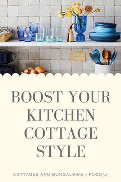 Give your kitchen style a boost with a timeless kitchen collection and tips on how to get it! Find out more at CottagesandBungalowsmag.com. #kitchenware #kitchen #cottagestyle #kitchencollection