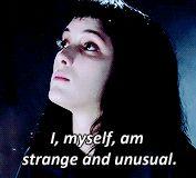 I, myself, am strange & unusual.