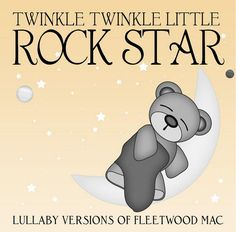 Lullaby versions of Fleetwood Mac...