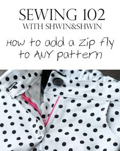 Shwin&Shwin: Sewing 102 {how to add a Zip Fly to any pattern}