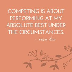 Competing is about performing at my absolute best under the circumstances. ~Vera Koo....#VeraKoo #author #themostunlikelychampion #book #books #booklover #readersofinstagram #readersofig #readmorebooks #reading #bookstagram #writerofig #quotes #igreads #igwrites #bookquotes #writersofinstagram #authorsofinstagram #bookclub #changeyourlife #healthymindhealthybody #readersofinsta #instareads #booksarelife #mustreads #femaleauthor #femalewriter #bookclub  #Regram via @officialverakoo Bookstagram, Book Quotes, Read More, Book Lovers, Martial Arts, Competition, Champion, Writer, Inspirational Quotes