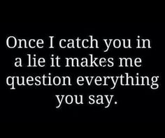 Yours, is not even one lie in the past 4 years, . perhaps probably nearly your entire career? Since you lied too much, this quote is mute as for calling me a liar. Trust Quotes, Quotes To Live By, Me Quotes, Funny Quotes, Trust Issues Quotes, Inspirational Quotes For Kids, Think, Favim, The Victim