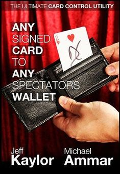 Card in Wallet - Any Card to Any Spectator's Wallet - Any card is chosen, signed, & placed back into the deck. The spectator takes out his wallet. His signed card is found in his wallet!