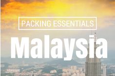 Malaysia Packing Essentials for the Female Traveler - Her Packing List Her Packing List, Packing List For Travel, Cruise Travel, Packing Tips, Malaysia Travel, Thailand Travel, Asia Travel, Malaysia Trip, Krabi