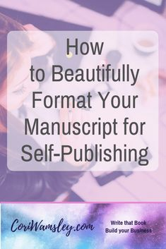 How to Beautifully Format Your Manuscript for Self-Publishing – Cori Wamsley