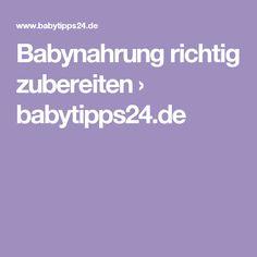 Babynahrung richtig zubereiten › babytipps24.de